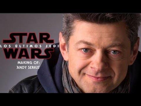 Star Wars - Los Últimos Jedi - Making of: 'Andy Serkis'   HD