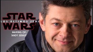 Star Wars - Los Últimos Jedi - Making of: 'Andy Serkis' | HD