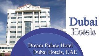 Dream Palace Hotel - Dubai Hotels, UAE