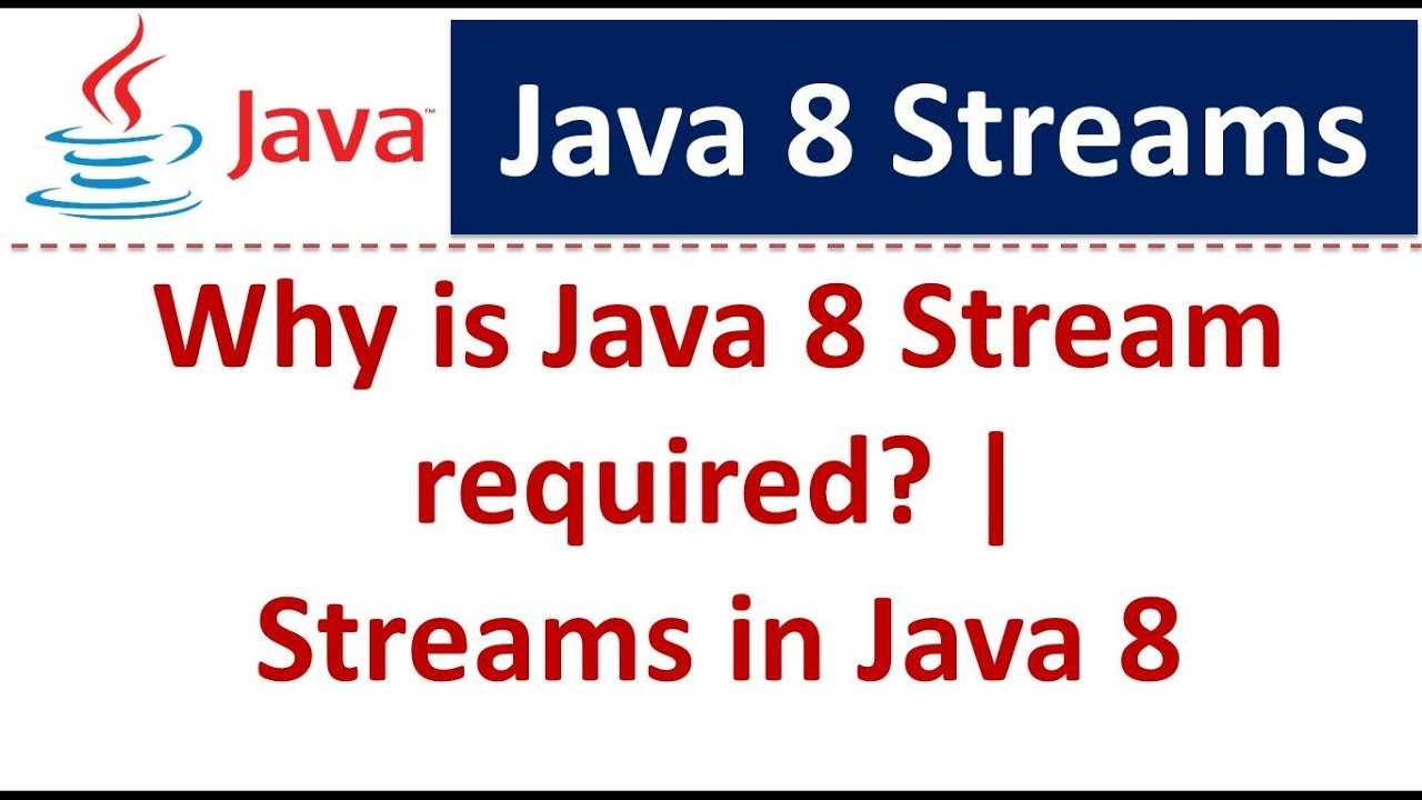 why is java 8 stream required java 8 streams tutorial java 8 streams streams in java 8