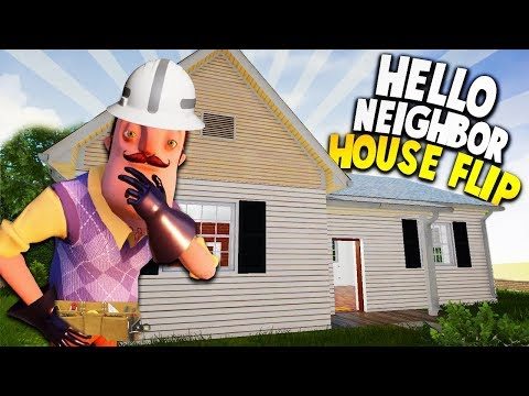 FLIPPING OUR HELLO NEIGHBOR HOUSE! | House Flippers Beta Gameplay