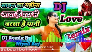 Sawan ka Mahina Aaya Hai Ghata Se Barsa Hai Pani Ve Mahiya _DJ Hard Bass Dholki Mix By Niyali Raj