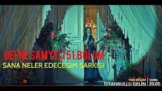 İstanbullu Gelin 51.Bölüm Defne Samyeli Söylediği Şarkı - Sana Neler Edeceğim