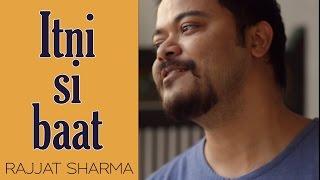 Download Hindi Video Songs - Itni Si Baat Hai (Trap Version) | Arijit Singh & Antara Mitra | Cover | Rajjat Sharma | Azhar