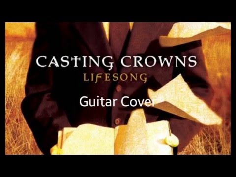 Lifesong Chords By Casting Crowns Worship Chords