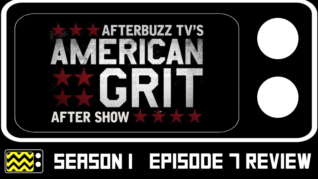 Download American Grit Season 1 Episode 7 Review & After Show   AfterBuzz TV