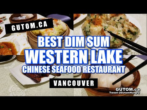 RETURN TO THE BEST DIM SUM EVER AT WESTERN LAKE CHINESE | Vancouver Food Reviews - Gutom.ca