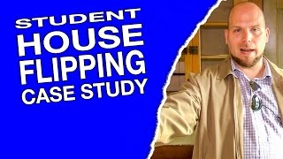 Student House Flipping Case Study - Real Estate Investing Made Easy #22