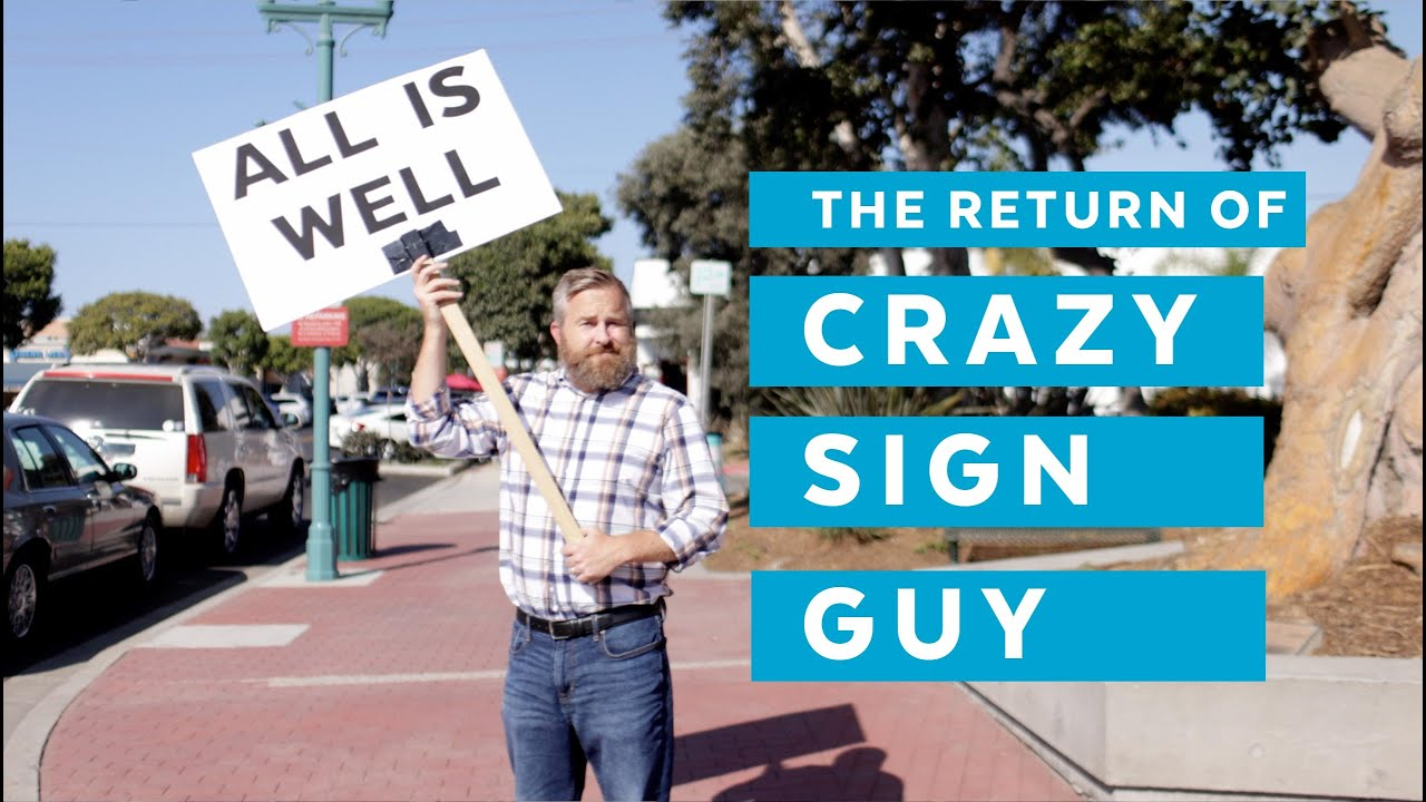 The Return of Crazy Sign Guy