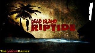 Прохождение Dead Island: Riptide - Часть 1 (Райский остров)