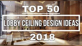 Top 50 Lobby Ceiling Design Ideas 2018 Hd Youtube