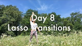 21 Days Hoopiness - Hula Hoop Challenge Day 8 - Lasso Transitions