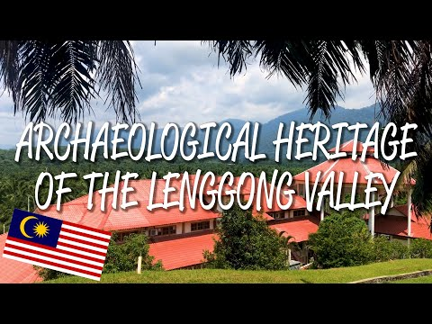 Archaeological Heritage of the Lenggong Valley - UNESCO World Heritage Site