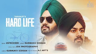 Hard Life | ( Full Song) | Taranjit | New Punjabi Songs 2019 | Latest Punjabi Songs 2019