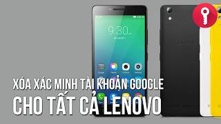 Xóa xác minh tài khoản Google cho tất cả dòng Lenovo (bảo mật mới nhất OK)