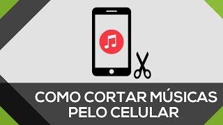 Como cortar músicas pelo celular | Faça seu próprio toque! - MUITO FÁCIL!