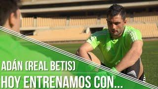 Hoy entrenamos con... Adán (Real Betis)