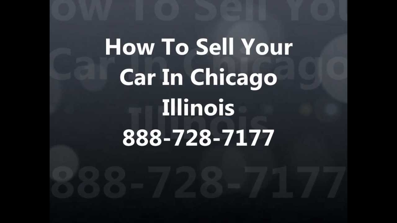 How To Sell My Car In Chicago IL 888-728-7177 Cash For Cars Chicago ...