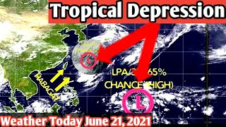 Weather Update Today June 21,2021 p.m | PAGASA Wether Forecast |LPA| Bagyo