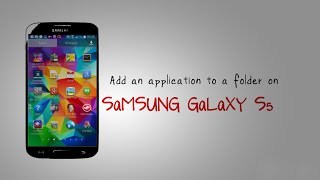 GALAXY S5 - Add an application to a folder on Samsung Galaxy S5