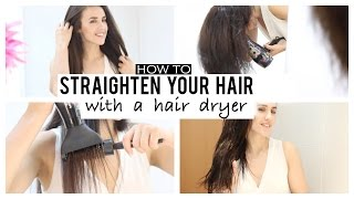 How to straighten your hair with hair dryer