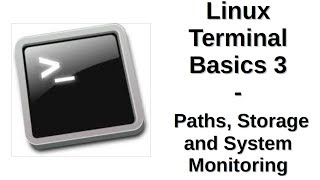 Linux Terminal Basics 3 | Paths, Storage and System Monitoring