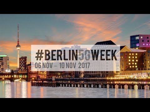#Berlin5GWeek: 4 highly international events in the 5G Capital of Germany from November 6-10, 2017
