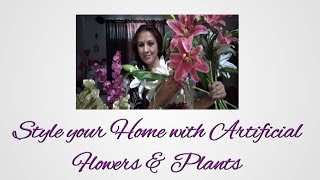 How to Style Artificial Flowers and Plants at Home   My Collection of Artificial Flowers and Plants