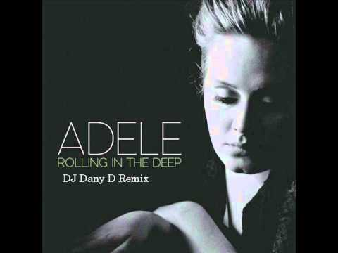 Adele - Rolling In The Deep (DJ Dany D Remix)