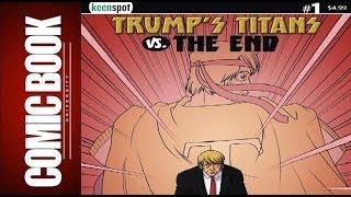 Trump's Titans vs. the End #1 | COMIC BOOK UNIVERSITY