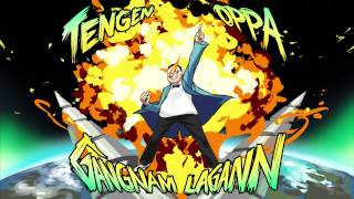 Repeat youtube video TENGEN OPPA GANGNAM LAGANN!