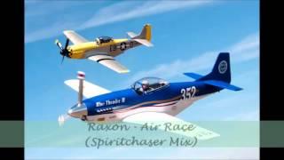 Raxon - Air Race (Spiritchaser Mix)
