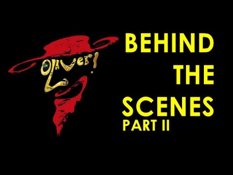 Oliver: Behind The Scenes - Part Two