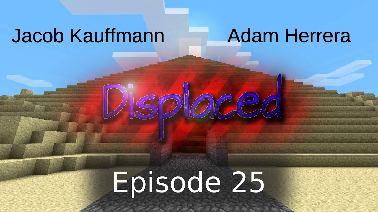 Episode 25 - Displaced