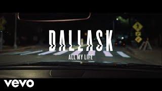 Смотреть клип Dallask - All My Life