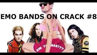 EMO BANDS ON CRACK #8 *FRESH CRACK* FOR CRANKTHATFRANK