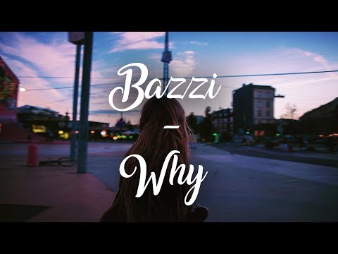 Bazzi - Why (Lyrics)
