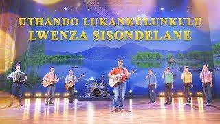 """South African Gospel Music 2018 """"Uthando LukaNkulunkulu Lwenza Sisondelane"""" Iculo Lokuhlangenwe Nakho KomKristu"""