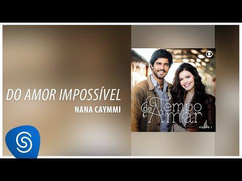Nana Caymmi - Do Amor Impossível (Tempo de Amar) [Áudio Oficial]