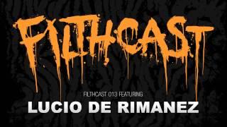 Filthcast 013 featuring Lucio De Rimanez