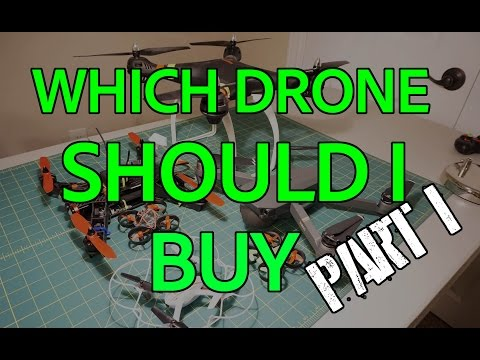 Which Drone Should I Buy: Part 1