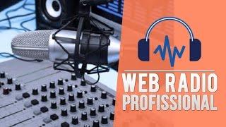 Web Rádio profissional - Crie a Sua Já