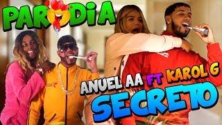 Anuel AA Ft. Karol G - Secreto | (PARODIA) | Anuel AA 2019