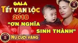 TẾT VẠN LỘC 2018 - ƠN NGHĨA SINH THÀNH - Liveshow Hài Tết Mới Hay Nhất 2018 [OFFICIAL TRAILER]