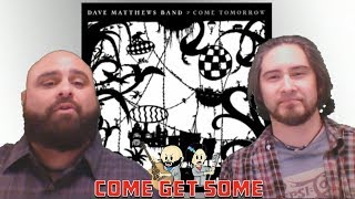 Dave Matthews Band: Come Tomorrow Full Review