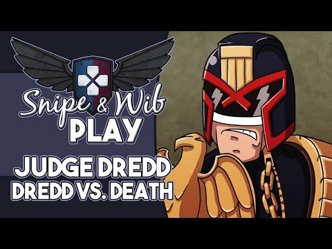 Snipe and Wib Play: Judge Dredd: Dredd vs. Death |