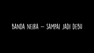 Video [LIRIK] Banda Neira - Sampai Jadi Debu download MP3, 3GP, MP4, WEBM, AVI, FLV Juli 2018