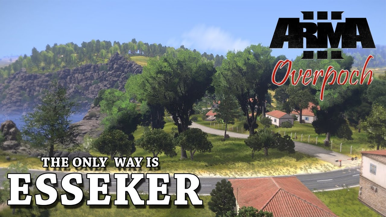 ARMA 3 Overpoch The Only Way Is Esseker New Map Part 13 YouTube