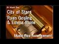 "City of Stars/Ryan Gosling & Emma Stone [Music Box] (Film ""La La Land"" Insert Song) video & mp3"