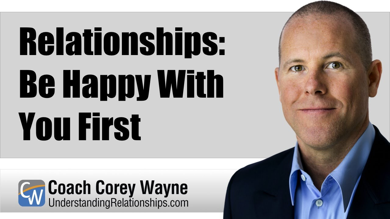 Relationships: Be Happy With You First